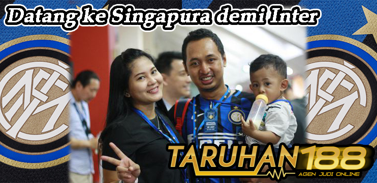 Datang ke Singapura demi Inter