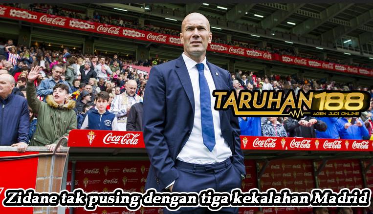 Zidane tak pusing dengan tiga kekalahan Madrid