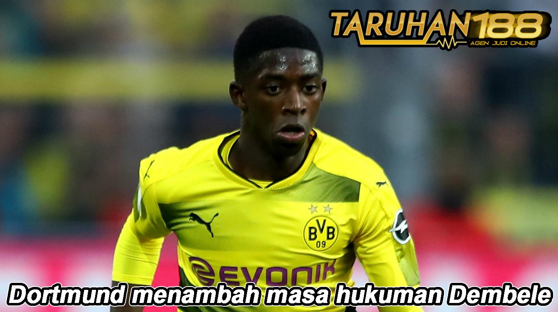 Dortmund menambah masa hukuman Dembele