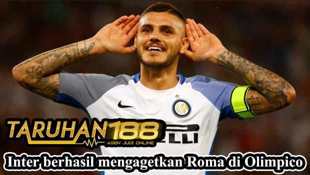 Inter berhasil mengagetkan Roma di Olimpico