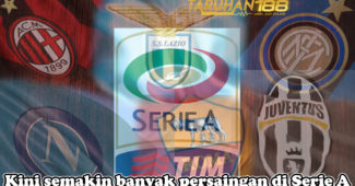 Kini semakin banyak persaingan di Serie A