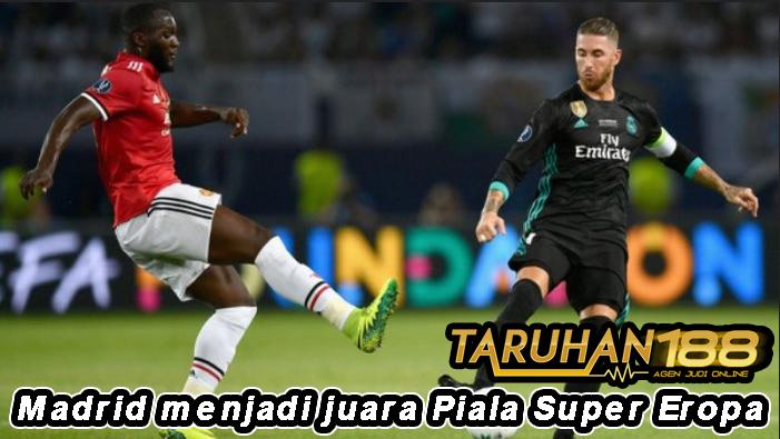 Madrid menjadi juara Piala Super Eropa
