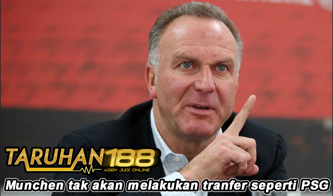 Munchen tak akan melakukan tranfer seperti PSG