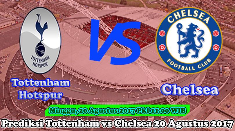Prediksi Tottenham vs Chelsea 20 Agustus 2017