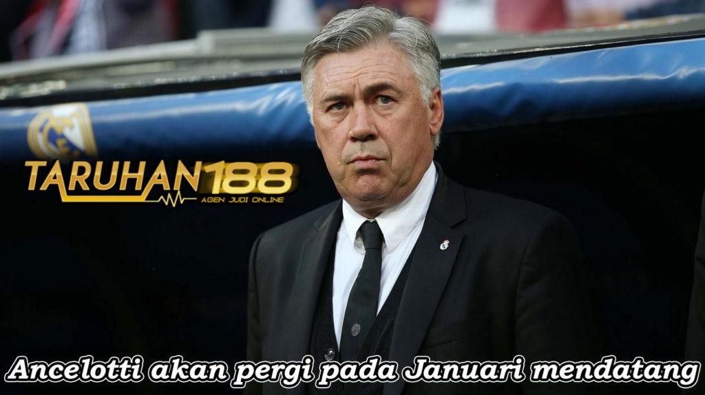 Ancelotti akan pergi pada Januari mendatang