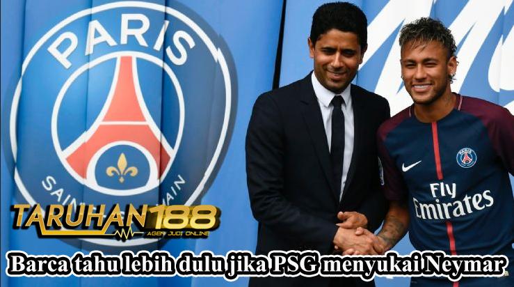 Barca tahu lebih dulu jika PSG menyukai Neymar