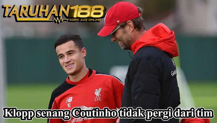 Klopp senang Coutinho tidak pergi dari tim