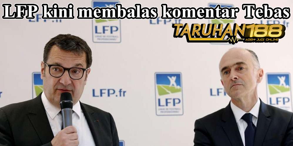 LFP kini membalas komentar Tebas