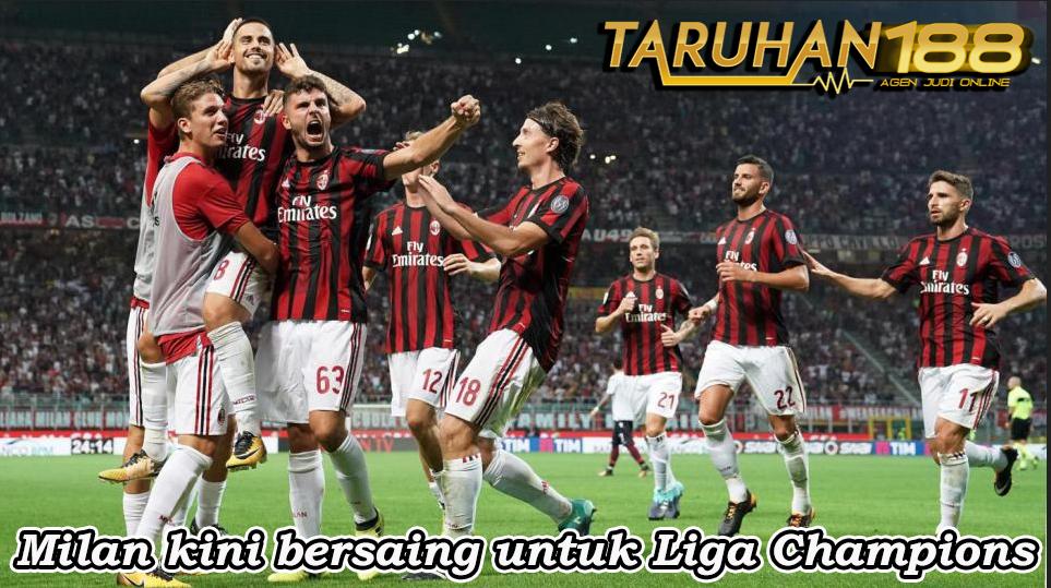 Milan kini bersaing untuk Liga Champions