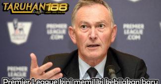 Premier League kini memiliki kebijakan baru