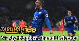 Vardy tetap bertahan di Leicester
